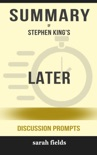 Later by Stephen King (Discussion Prompts) book summary, reviews and downlod