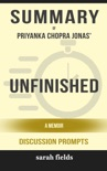 Unfinished: A Memoir by Priyanka Chopra Jonas (Discussion Prompts) book summary, reviews and downlod