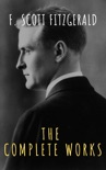 The Complete Works of F. Scott Fitzgerald book summary, reviews and download