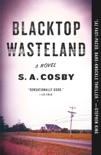 Blacktop Wasteland book summary, reviews and download