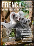 French Short Stories for Beginners - English French book summary, reviews and downlod