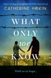 What Only We Know book summary, reviews and download