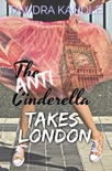 The Anti-Cinderella Takes London book summary, reviews and downlod