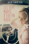 Les sept maris d'Evelyn Hugo book summary, reviews and downlod