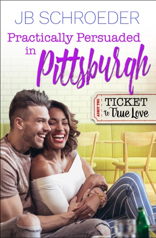 Practically Persuaded in Pittsburgh by JB Schroeder E-Book Download