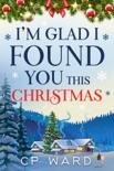 I'm Glad I Found You This Christmas e-book