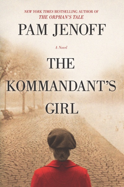 The Kommandant's Girl by Pam Jenoff Book Summary, Reviews and E-Book Download