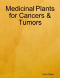 Medicinal Plants for Cancers & Tumors book summary, reviews and download