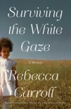Surviving the White Gaze book summary, reviews and download