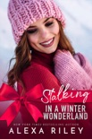 Stalking in a Winter Wonderland book summary, reviews and downlod