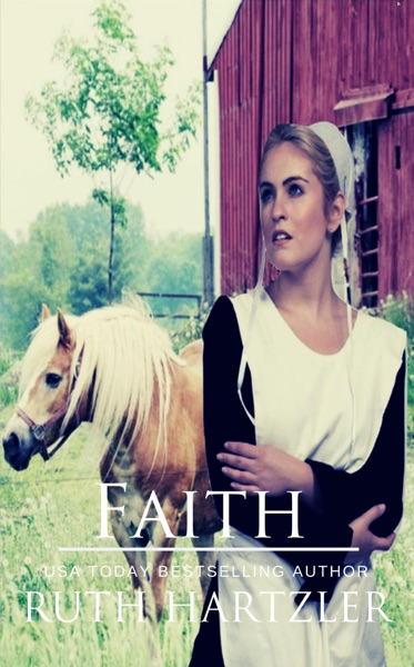 Faith: An Amish Romance Novella by Ruth Hartzler Book Summary, Reviews and E-Book Download