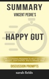 Summary: Vincent Pedre's Happy Gut book summary, reviews and downlod