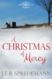 A Christmas of Mercy (Amish Girls Holiday) book summary, reviews and downlod
