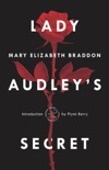 Lady Audley's Secret book summary, reviews and downlod