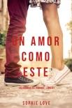 Un Amor Como Este (Las Crónicas del Romance – Libro #1)