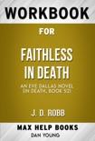 Faithless in Death An Eve Dallas Novel by J. D. Robb (MaxHelp Workbooks) book summary, reviews and downlod