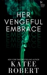 Her Vengeful Embrace book summary, reviews and downlod