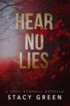 Hear No Lies (A Lucy Kendall prequel novella) book summary, reviews and downlod