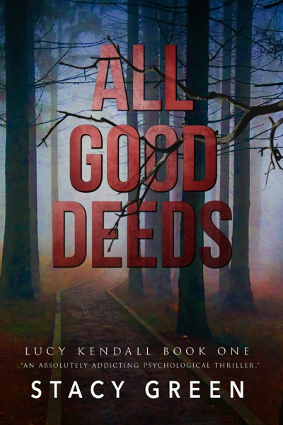 All Good Deeds by Stacy Green Book Summary, Reviews and E-Book Download