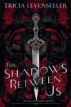 The Shadows Between Us book summary, reviews and download