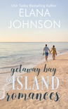 Getaway Bay Island Romances book summary, reviews and downlod