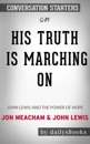 His Truth Is Marching On: John Lewis and the Power of Hope by Jon Meacham & John Lewis: Conversation Starters