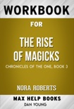 Rise of Magicks (Chronicles of The One, 3) by Nora Roberts (Max Help Workbooks) book summary, reviews and downlod