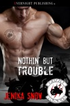 Nothin' But Trouble book summary, reviews and downlod