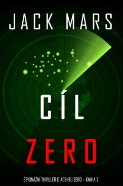 Cíl Zero (Špionážní thriller o agentu Zero – kniha 2) E-Book Download