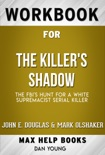 Killer's Shadow The FBI's Hunt for a White Supremacist Serial Killer by John E. Douglas & Mark Olshaker (Max Help Workbooks) book summary, reviews and downlod