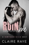 Ruin Me: Caleb & Ruby #1