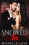 Snowed In: A Secret Baby Christmas Romance book summary, reviews and downlod