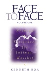Face to Face: Praying the Scriptures for Intimate Worship book summary, reviews and download