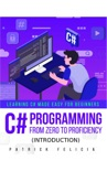 C# Programming from Zero to Proficiency (Introduction) book summary, reviews and download
