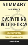 Everything Will Be Okay: Life Lessons for Young Women (from a Former Young Woman) by Dana Perino (Discussion Prompts) book summary, reviews and downlod