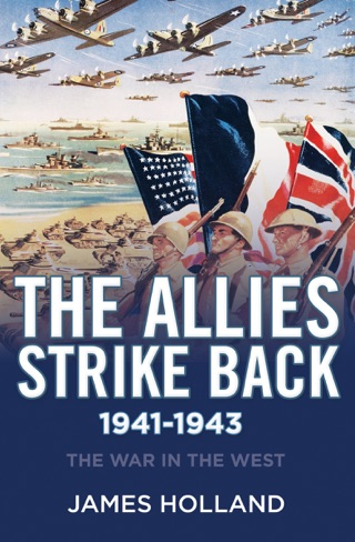 The Allies Strike Back: 1941-1943 by OpenRoad Integrated Media, LLC book summary, reviews and downlod