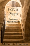 Porch Steps: Essays On Mormonism book summary, reviews and downlod