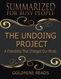 The Undoing Project - Summarized for Busy People: A Friendship That Changed Our Minds: Based on the Book by Michael Lewis book summary, reviews and downlod