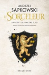 The Witcher : Le Sang des elfes book summary, reviews and downlod