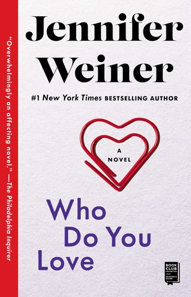 Who Do You Love by Jennifer Weiner Book Summary, Reviews and E-Book Download
