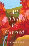 All That We Carried book summary, reviews and download