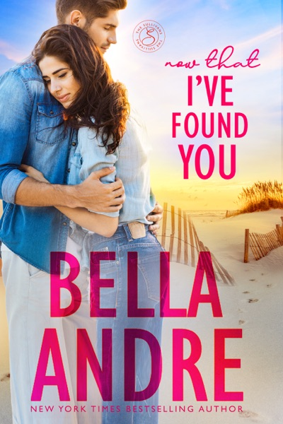 Now That I've Found You by Bella Andre Book Summary, Reviews and E-Book Download