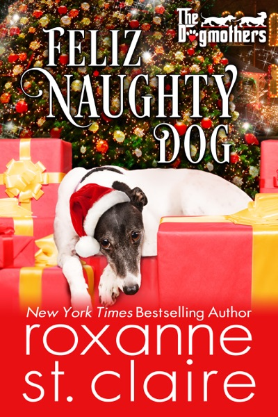 Feliz Naughty Dog by Roxanne St. Claire Book Summary, Reviews and E-Book Download