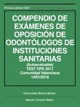 COMPENDIO DE EXÁMENES DE OPOSICION DE ODONTÓLOGOS DE INSTITUCIONES SANITARIAS (RESUELTOS) Valencia 2017 descarga de libros electrónicos