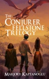 The Conjurer Fellstone Trilogy book summary, reviews and downlod