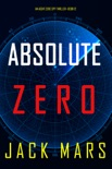 Absolute Zero (An Agent Zero Spy Thriller—Book #12) book summary, reviews and downlod