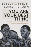 You Are Your Best Thing book summary, reviews and downlod