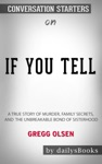 If You Tell: A True Story of Murder, Family Secrets, and the Unbreakable Bond of Sisterhood by Gregg Olsen: Conversation Starters