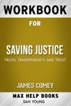 Saving Justice: Truth, Transparency, and Trust by James Comey (Max Help Workbooks) book summary, reviews and downlod
