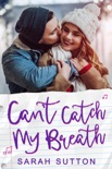 Can't Catch My Breath book summary, reviews and downlod